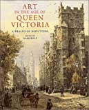 img - for Art in the Age of Queen Victoria: A Wealth of Depictions by Mark Bills (2001-10-28) book / textbook / text book