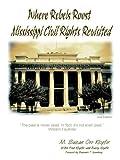 Where Rebels Roost... Mississippi Civil, Mba Klopfer, 1411641027