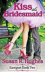 Kiss the Bridesmaid (Eastport Book 2) (English Edition)