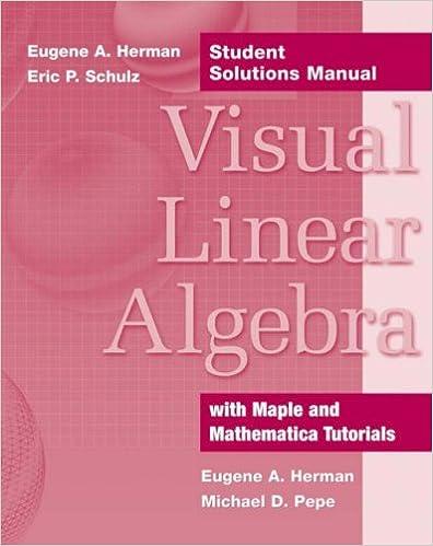 Visual Linear Algebra, Student Solutions Manual: Eugene A. Herman ...