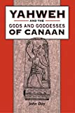 Yahweh and the Gods and Goddesses of Canaan 9781850759867