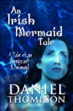An Irish Mermaid Tale, Daniel Thompson, 1615464034