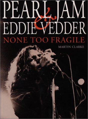 none-too-fragile-pearl-jam-and-eddie-vedder