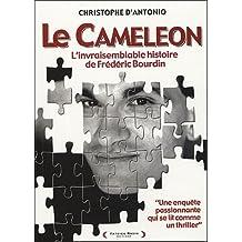 CAMÉLÉON (LE) : L'INVRAISEMBLABLE HISTOIRE DE FRÉDÉRIC BOURDIN