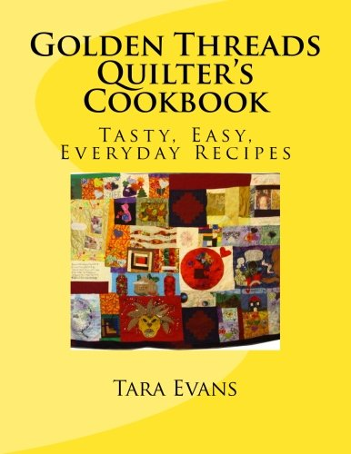 Download Golden Threads Quilter's Cookbook: Tasty, Easy, Everyday Recipes PDF