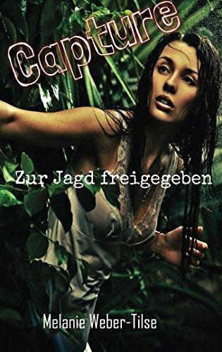 Capture: Zur Jagd freigegeben  [Weber-Tilse, Melanie] (Tapa Blanda)