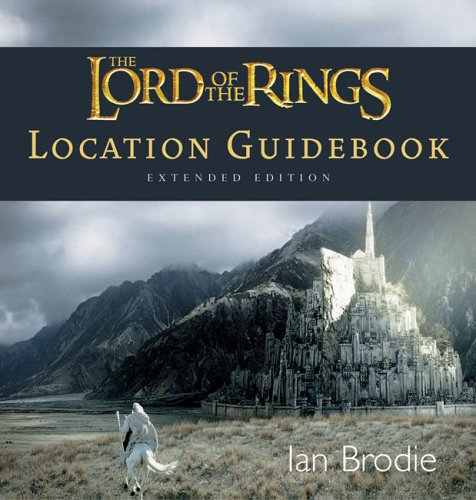 The Lord of the Rings Location Guidebook: Extended Edition