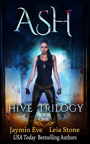 Ash (Hive Trilogy Book 1) by [Stone, Leia, Eve, Jaymin]
