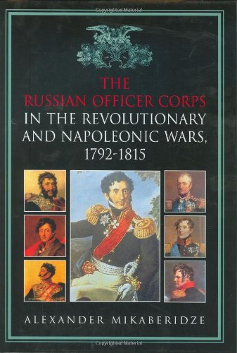 The Russian Officer Corps Of The Revolutionary And Napoleonic Wars  1792 1815