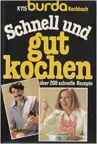 Schnell und gut kochen 9783920158396 books for Kochen schnell und gut