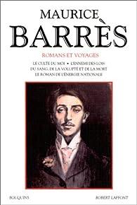 Romans et voyages, tome 1 par Maurice Barrès