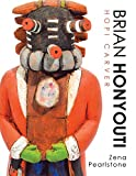 Kyпить Brian Honyouti: Hopi Carver на Amazon.com