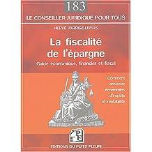 FISCALITÉ DE L'ÉPARGNE (LA) : GUIDE ÉCONOMIQUE FINANCIER ET FISCAL