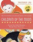 Children of the Moon: Discover Your Child's Personality Through Chinese Horoscopes
