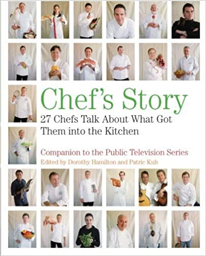 Chef's Story: 27 Chefs Talk About What Got Them into the Kitchen April 8, 2008
