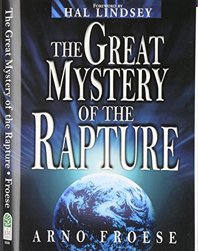 The Great Mystery of the Rapture by Arno Froese (2000-01-21) pdf