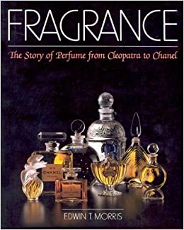 Libro Epub Gratis Fragrance: The Story Of Perfume: The Story Of Perfume From Cleopatra To Chanel