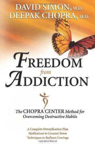 Freedom from Addiction: The Chopra Center Method for Overcoming Destructive Habits by Brand: HCI