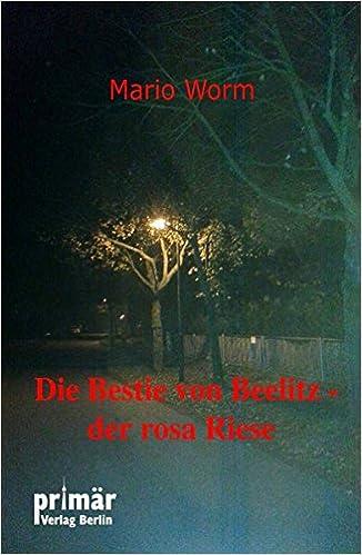 Bildergebnis für Die Bestie von Beelitz Mario Worms