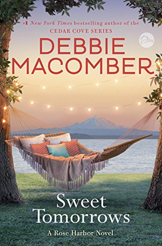 Sweet tomorrows a rose harbor novel kindle edition by debbie sweet tomorrows a rose harbor novel by macomber debbie fandeluxe Document
