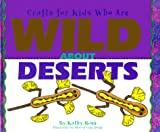 Crafts for Kids Who Are Wild about Deserts, Kathy Ross, 0761309543