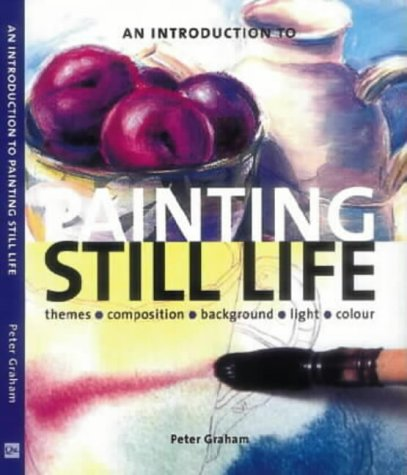 An Introduction to Painting Still Life pdf epub