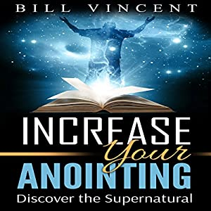 Increasing Your Anointing Audiobook