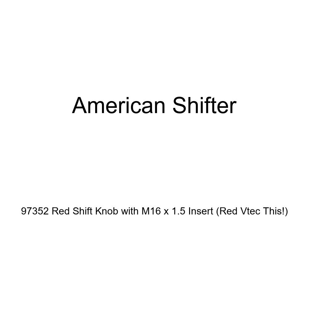 Red VTEC This! American Shifter 97352 Red Shift Knob with M16 x 1.5 Insert