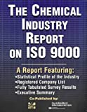 Chemical Industry Report on ISO 9000 : A Report Featuring Statistical Profile of the Industry, Registered Company List, Fully Tabulated Survey Results, Executive Summary, Dun and Bradstreet Information Services Staff, 0786311657