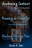 Awakening Instinct, Running the Gauntlet, Windows Through Time, Ariole K. Alei, 1411676912