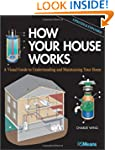 How Your House Works: A Visual Guide...