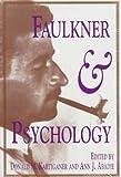 Faulkner and Psychology, William Faulkner, 0878057420