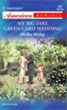 My Big Fake Green-Card Wedding, Mollie Molay, 0373169876