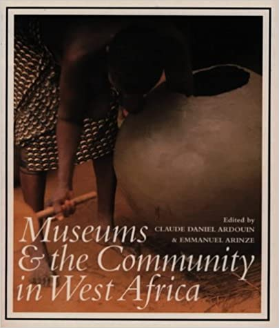 Book Museums and the Community in West Africa (0) (West African Museums Programme)