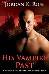 His Vampire Past: A Romance In Central City, Novella Four