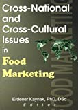 Cross-National and Cross-Cultural Issues in Food Marketing, , 0789009811