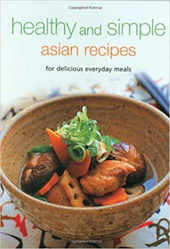Book Healthy and Simple Asian Recipes: For Delicious Everyday Meals (Learn to Cook)
