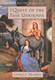 The Quest of the Fair Unknown, Gerald Morris, 0618631526
