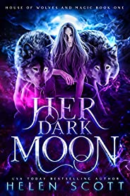 Her Dark Moon (House of Wolves and Magic Book 1) (English Edition)