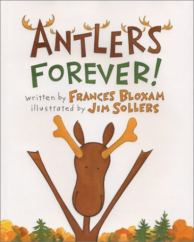 Download Antlers Forever! by Frances Bloxam (2001-01-01) PDF