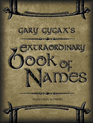 Download Gary Gygax's Extraordinary Book of Names (Gygaxian Fantasy Worlds volume IV) pdf epub