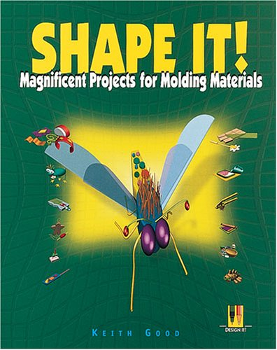 Shape It!: Magnificent Projects for Molding Materials (Design Challenge) ebook