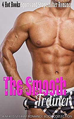 The Smooth Trainer: Sports and Shape Shifter Romance (Mixed Steamy Romance Book Collection)