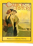 CALIFORNIA HISTORY: The Magazine of the California Historical Society (Volume LXXII, Spring 1993 No. 1)