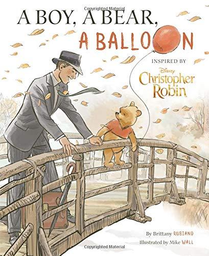 - Christopher Robin: A Boy, A Bear, A Balloon