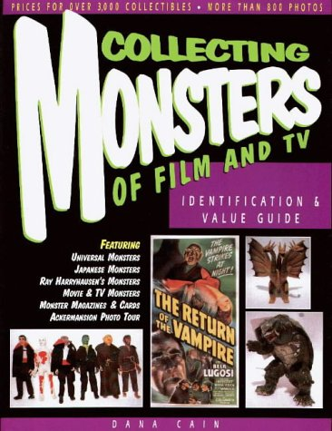 Collecting Monsters of Film and TV: Identification & Value Guide