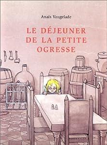 """Afficher """"Le Déjeuner de la petite ogresse"""""""