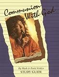 Communion with God, Mark Virkler and Patti Virkler, 1560430125