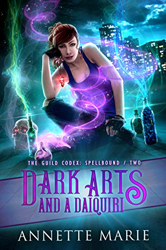 (Dark Arts and a Daiquiri (The Guild Codex: Spellbound Book 2))