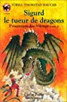 Prisonniers des Vikings, tome 3 : Sigurd le tueur de dragons par Torill Thorstad Hauger